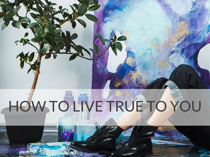 5 Ways To Live True To YOU