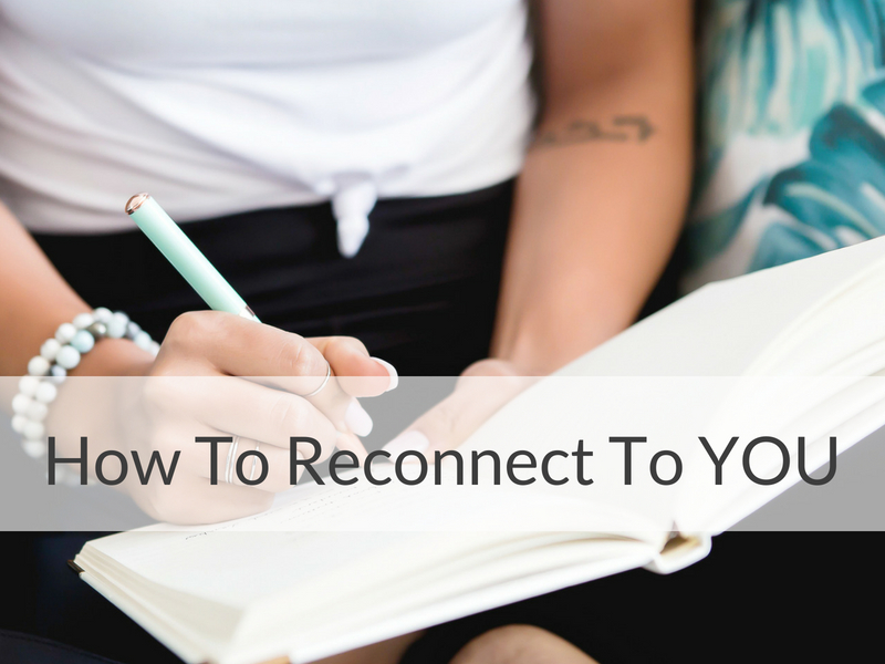 5 Ways To Reconnect With YOU