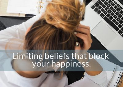Are Your Limiting Beliefs Blocking Your Happiness?
