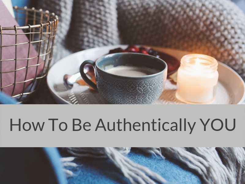 How To Be Authentically YOU