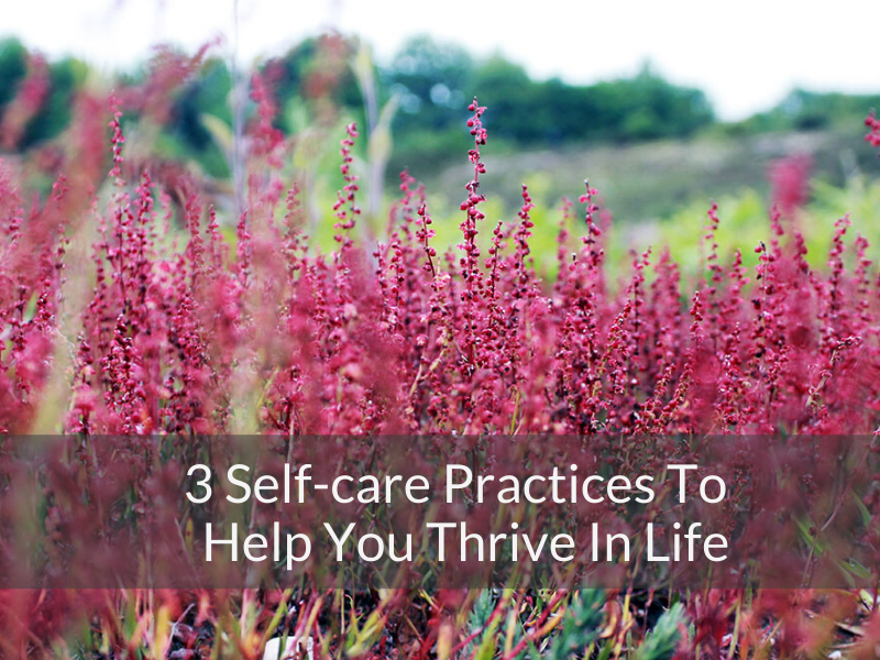Self-Care Practices To Help You Thrive
